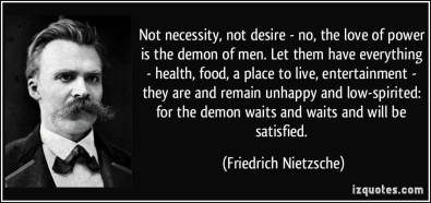 quote-not-necessity-not-desire-no-the-love-of-power-is-the-demon-of-men-let-them-have-everything-friedrich-nietzsche-135807
